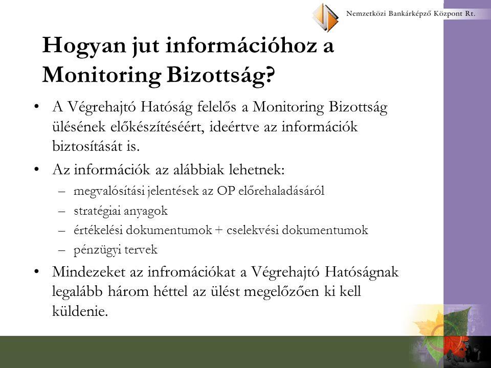 Hogyan jut információhoz a Monitoring Bizottság