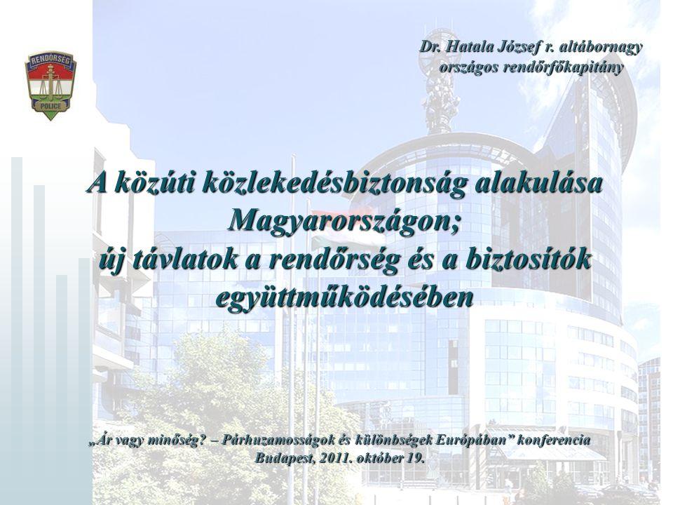 A közúti közlekedésbiztonság alakulása Magyarországon;