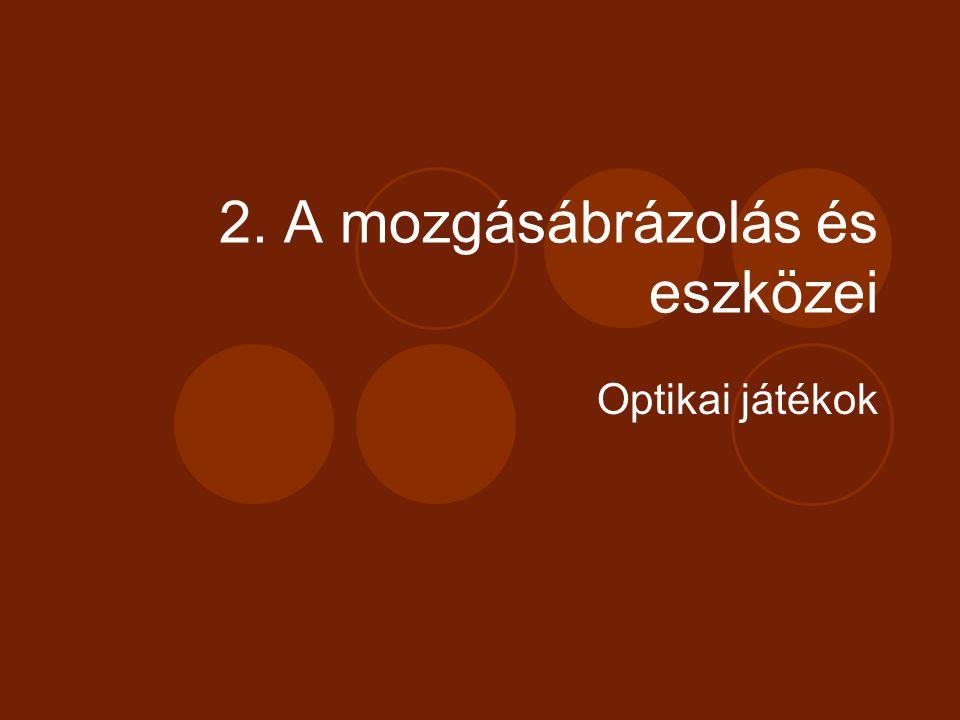 2. A mozgásábrázolás és eszközei
