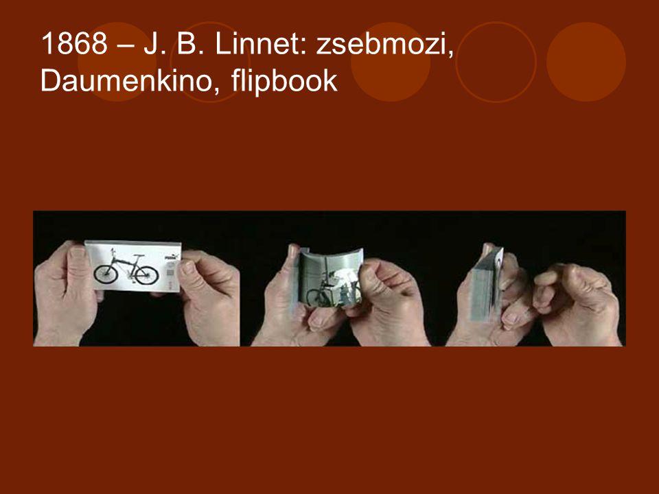 1868 – J. B. Linnet: zsebmozi, Daumenkino, flipbook