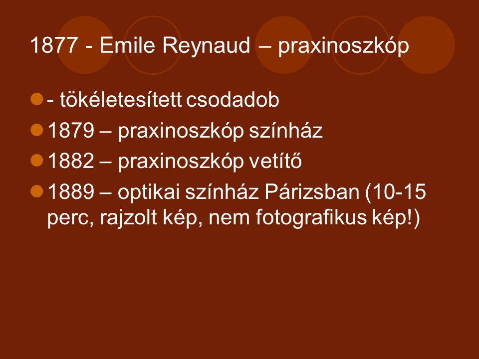 1877 - Emile Reynaud – praxinoszkóp