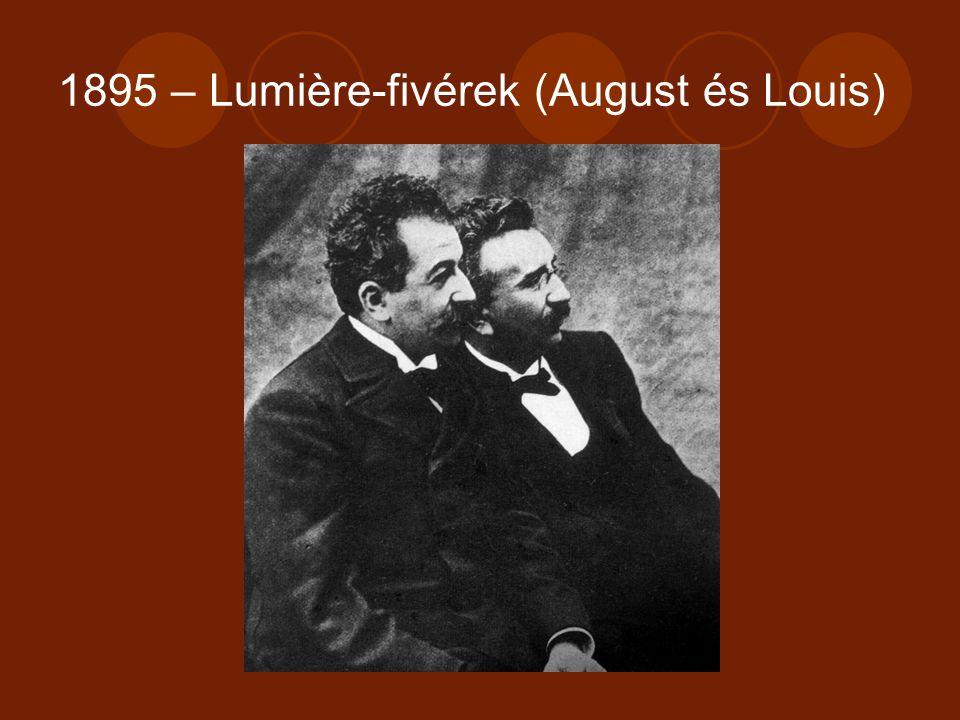 1895 – Lumière-fivérek (August és Louis)