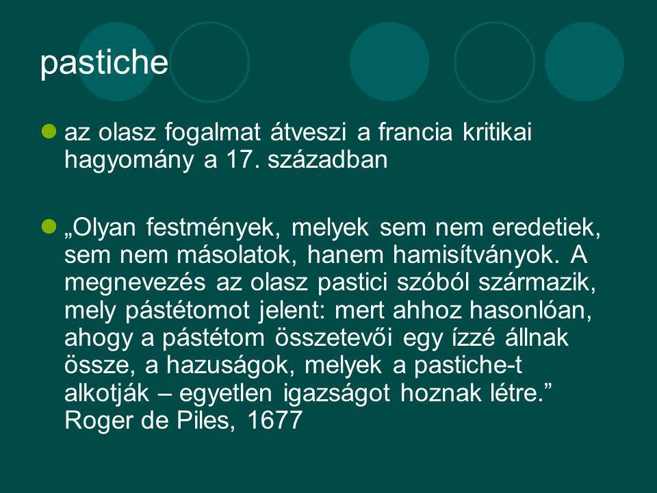 pastiche az olasz fogalmat átveszi a francia kritikai hagyomány a 17. században.