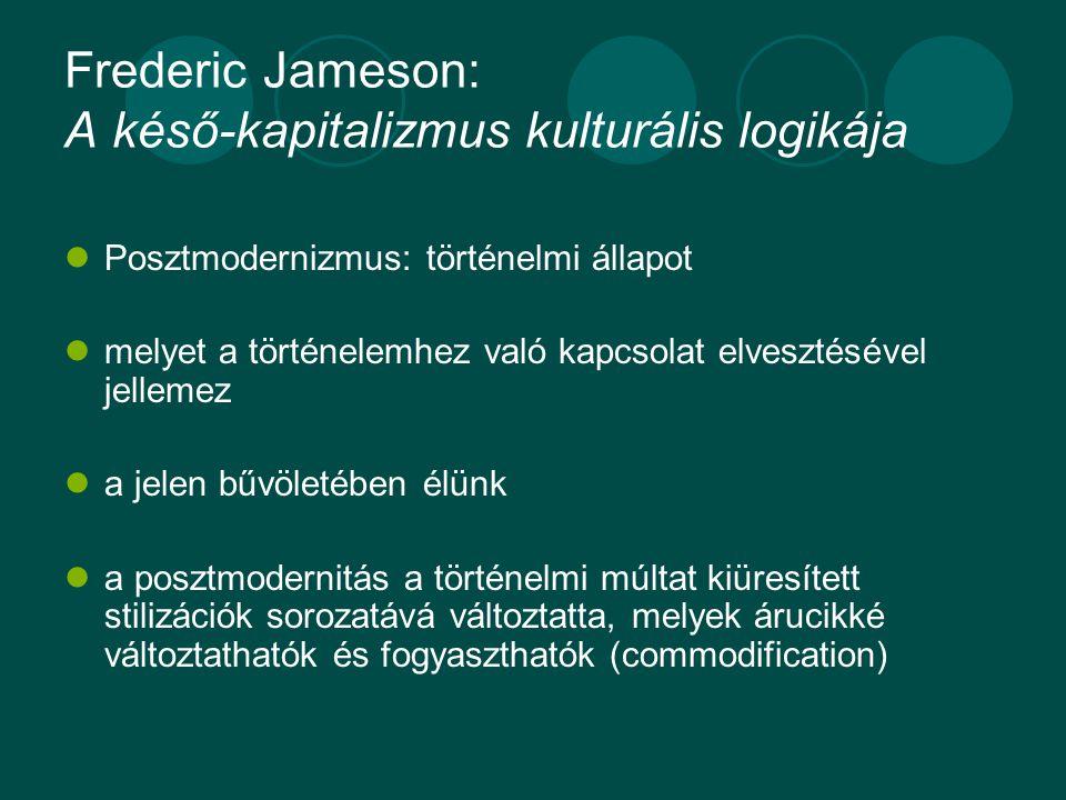Frederic Jameson: A késő-kapitalizmus kulturális logikája