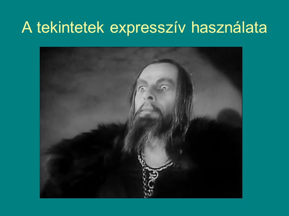 A tekintetek expresszív használata