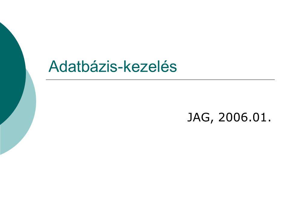 Adatbázis-kezelés JAG, 2006.01.