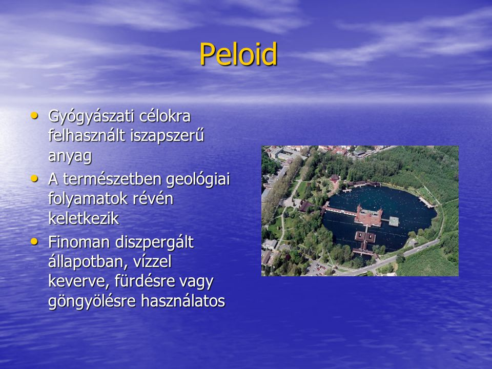 Peloid Gyógyászati célokra felhasznált iszapszerű anyag