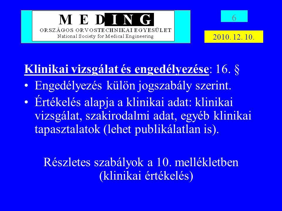 Részletes szabályok a 10. mellékletben (klinikai értékelés)