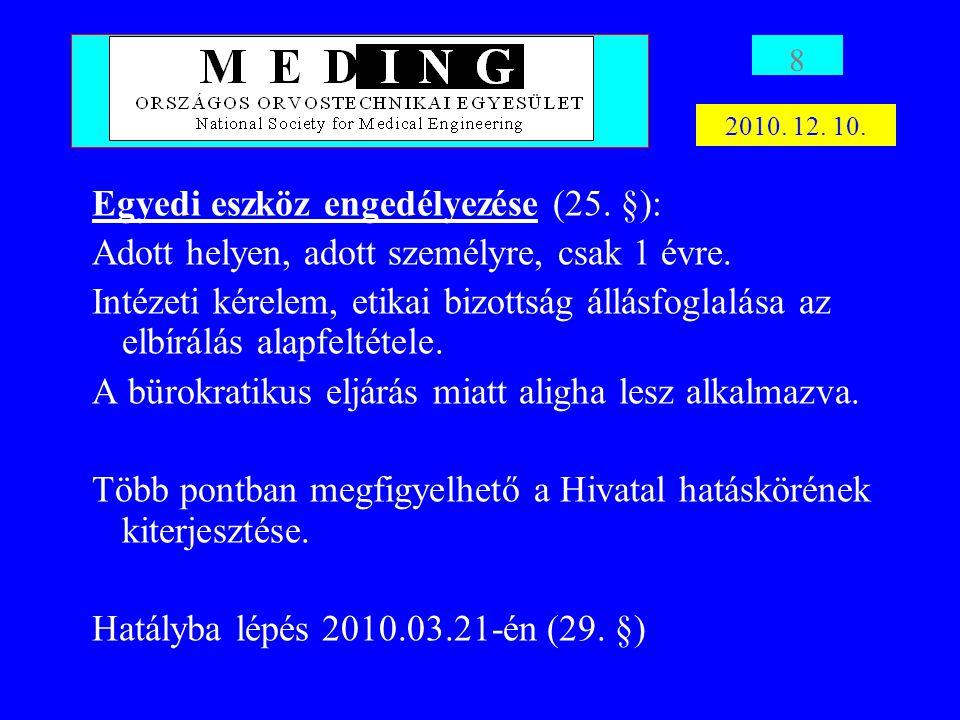Egyedi eszköz engedélyezése (25. §):