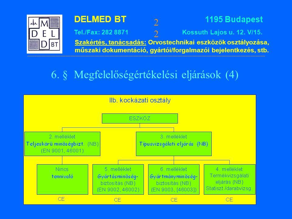 6. § Megfelelőségértékelési eljárások (4)