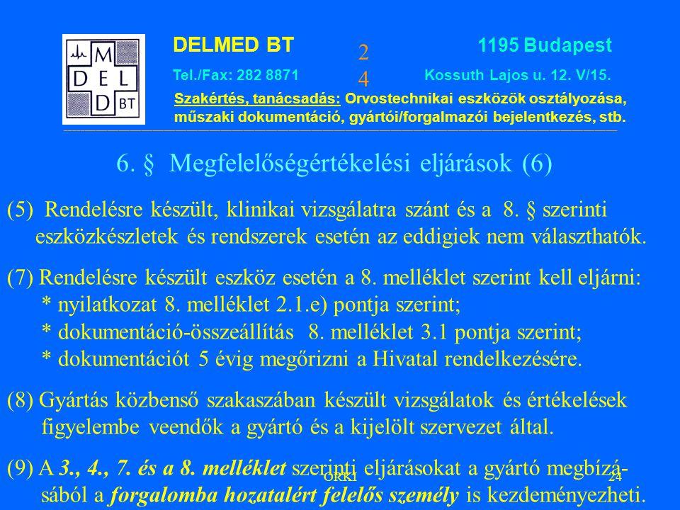6. § Megfelelőségértékelési eljárások (6)