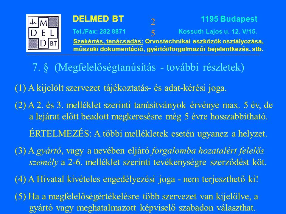 7. § (Megfelelőségtanúsítás - további részletek)