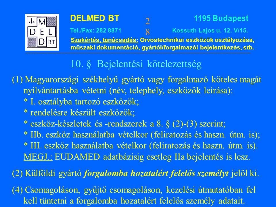 10. § Bejelentési kötelezettség