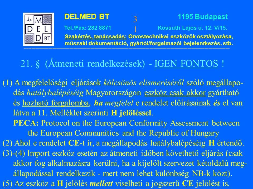 21. § (Átmeneti rendelkezések) - IGEN FONTOS !