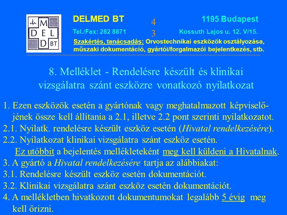 8. Melléklet - Rendelésre készült és klinikai vizsgálatra szánt eszközre vonatkozó nyilatkozat