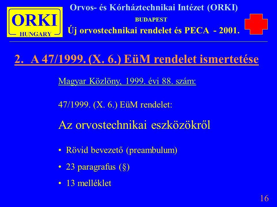2. A 47/1999. (X. 6.) EüM rendelet ismertetése