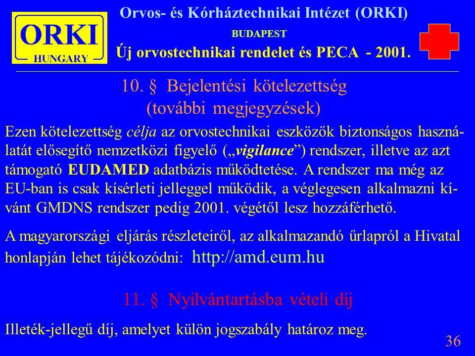 10. § Bejelentési kötelezettség (további megjegyzések)