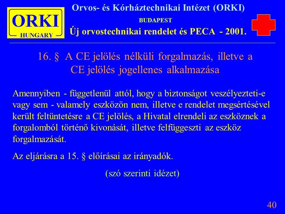 16. § A CE jelölés nélküli forgalmazás, illetve a CE jelölés jogellenes alkalmazása