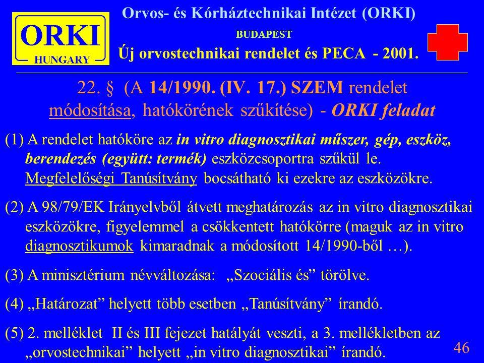 22. § (A 14/1990. (IV. 17.) SZEM rendelet módosítása, hatókörének szűkítése) - ORKI feladat