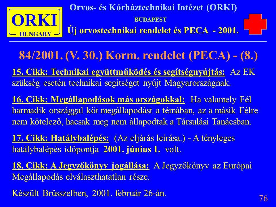 84/2001. (V. 30.) Korm. rendelet (PECA) - (8.)