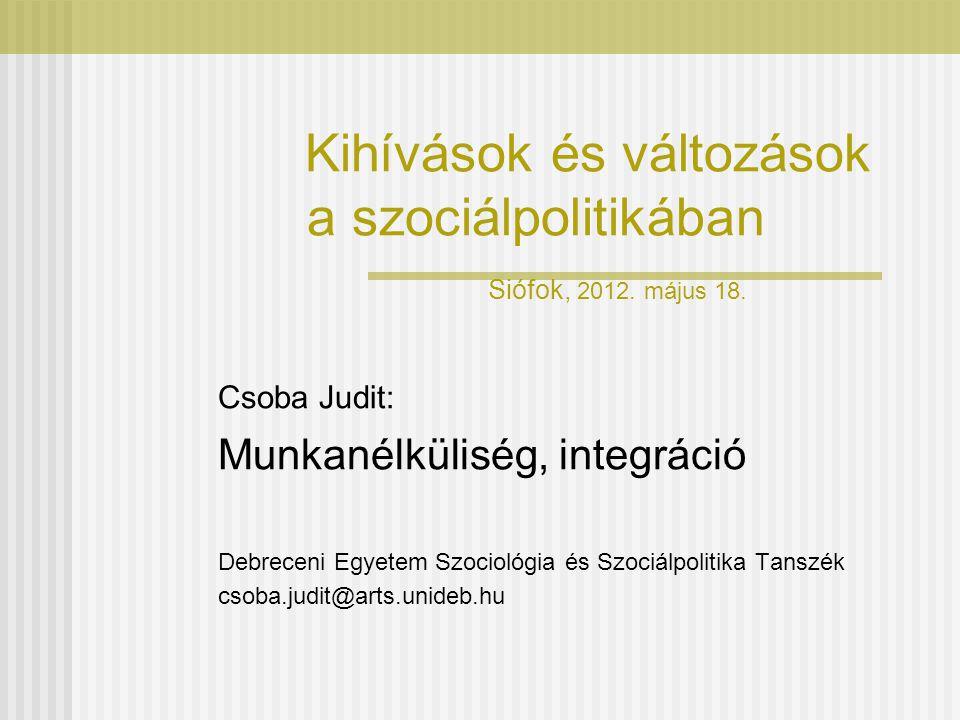 Kihívások és változások a szociálpolitikában Siófok, 2012. május 18.