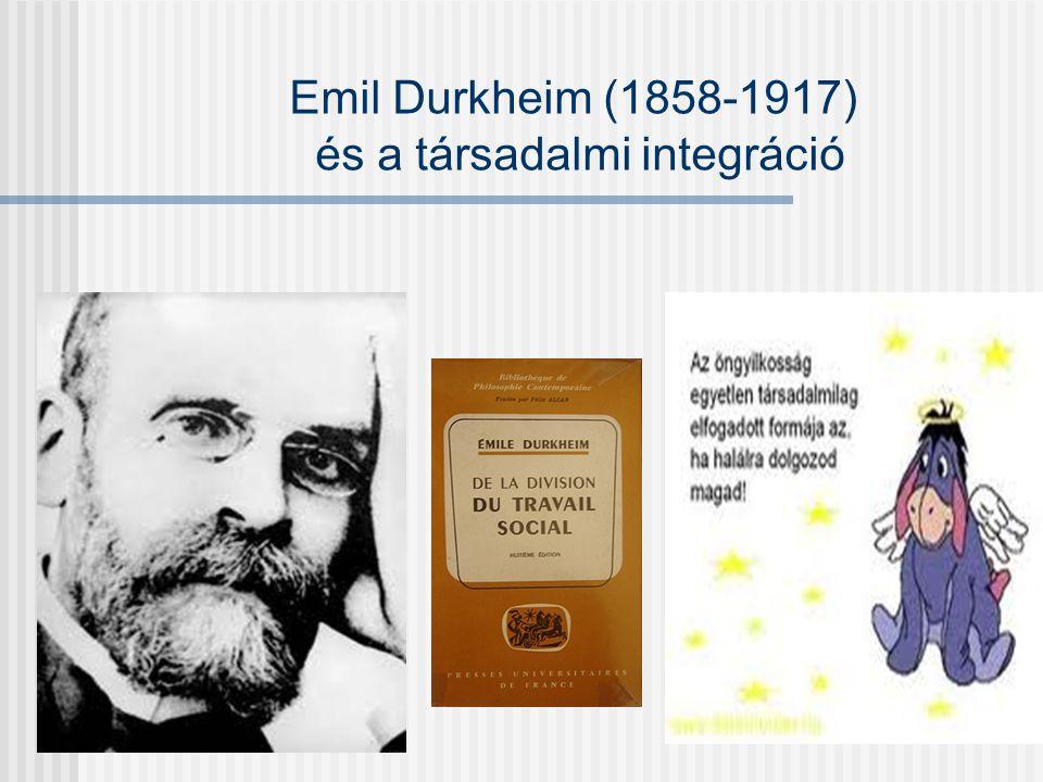 Emil Durkheim (1858-1917) és a társadalmi integráció