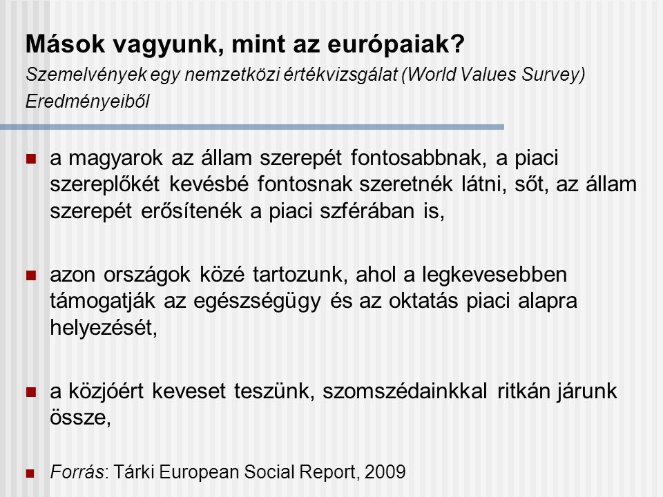 Mások vagyunk, mint az európaiak