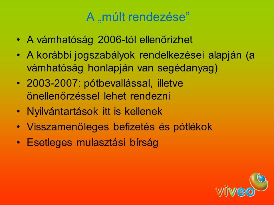 """A """"múlt rendezése A vámhatóság 2006-tól ellenőrizhet"""