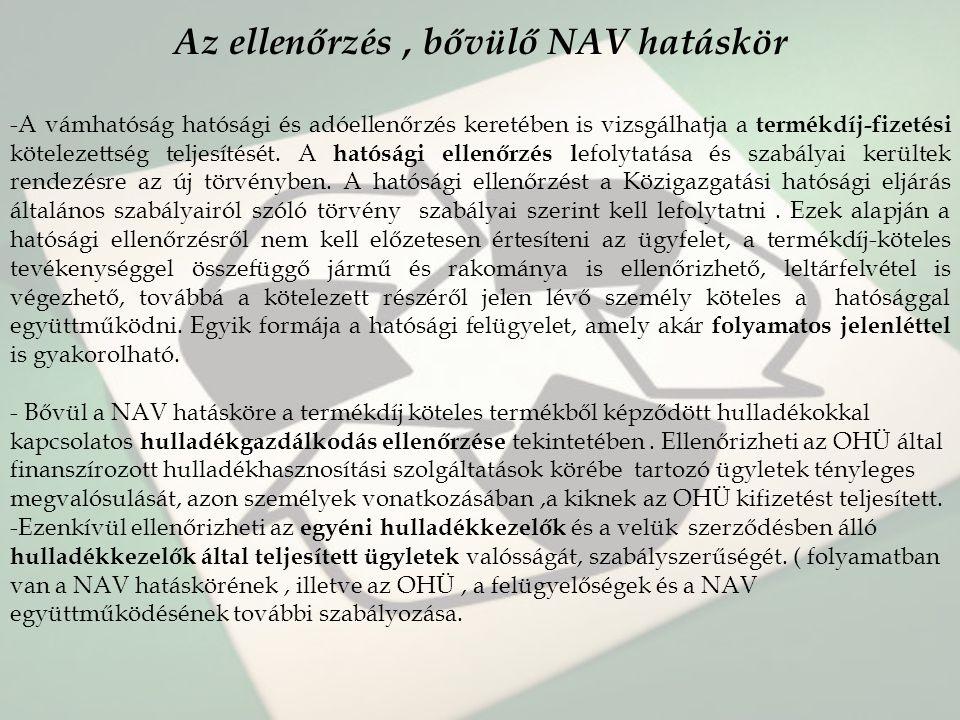 Az ellenőrzés , bővülő NAV hatáskör