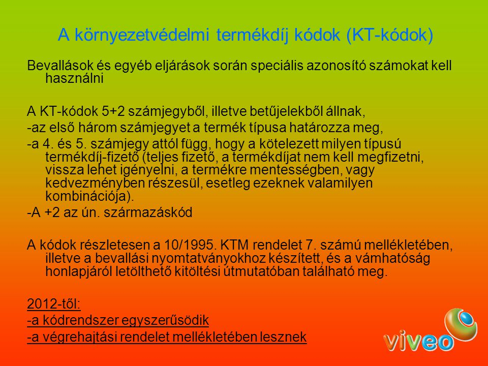 A környezetvédelmi termékdíj kódok (KT-kódok)
