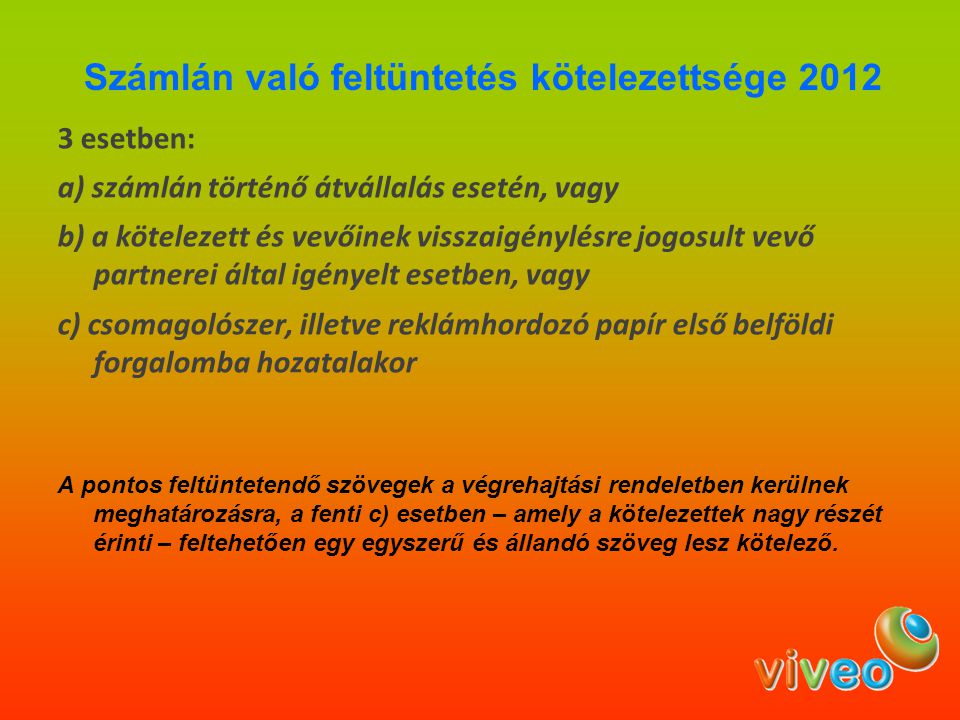 Számlán való feltüntetés kötelezettsége 2012