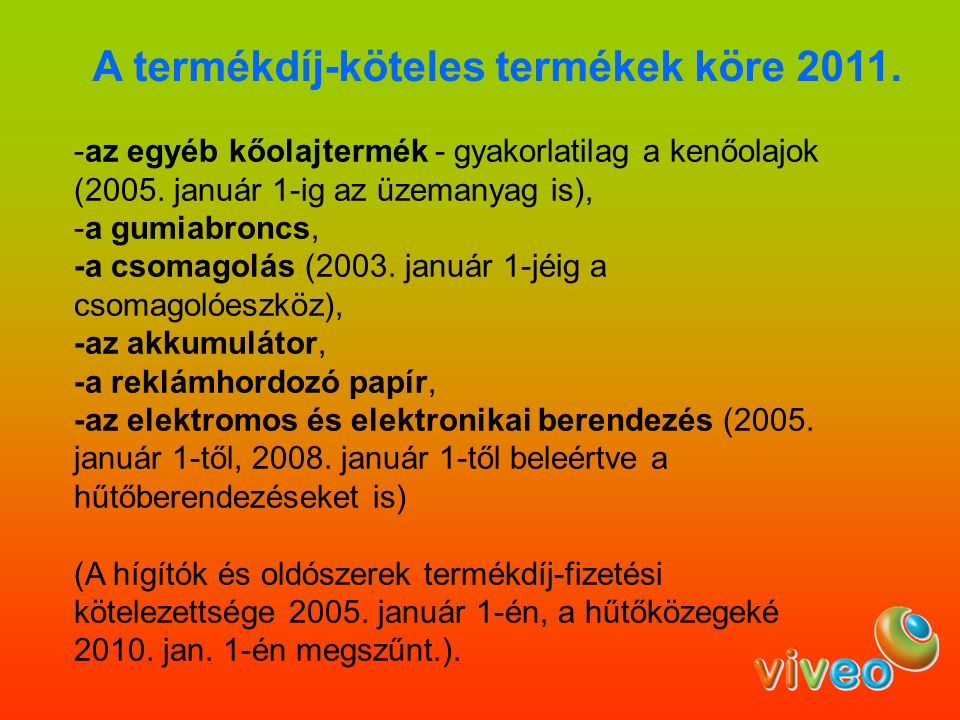 A termékdíj-köteles termékek köre 2011.