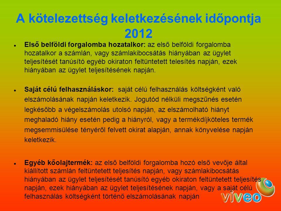 A kötelezettség keletkezésének időpontja 2012