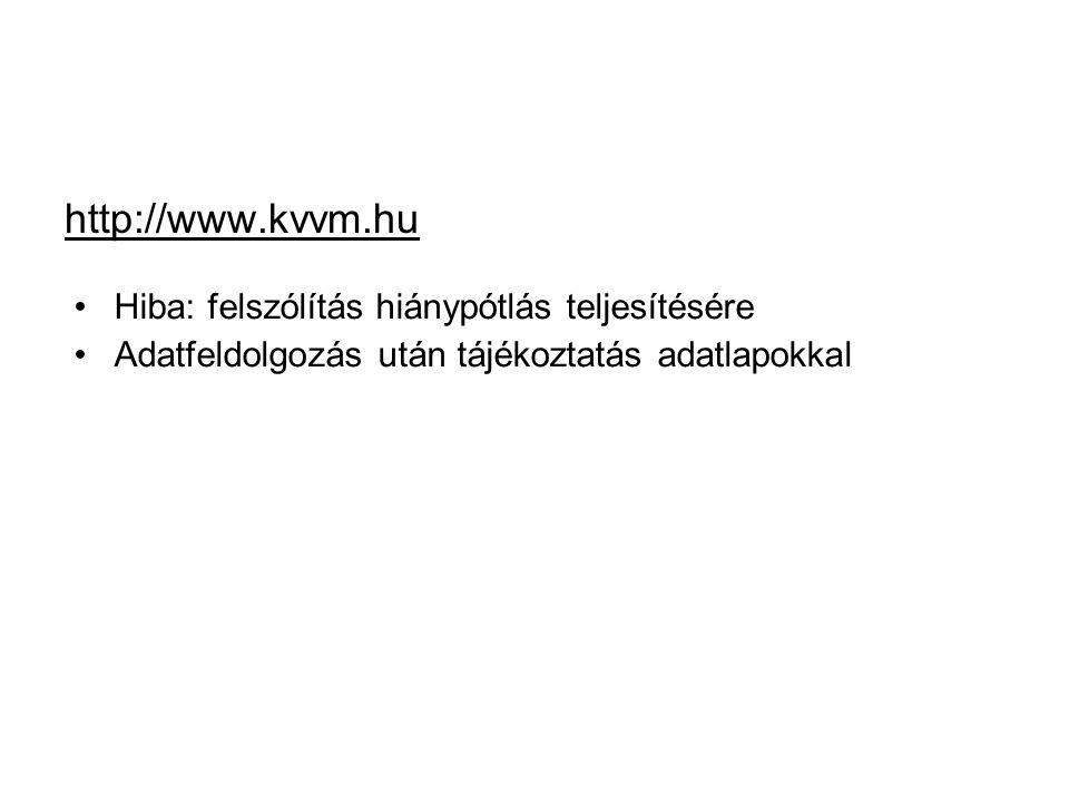 http://www.kvvm.hu Hiba: felszólítás hiánypótlás teljesítésére