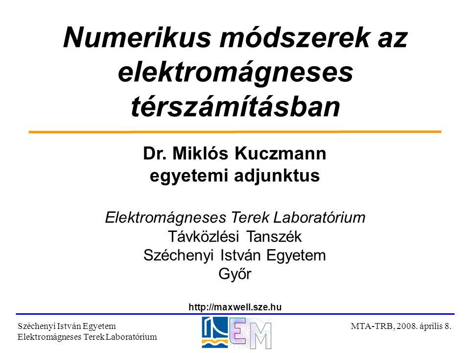 Numerikus módszerek az elektromágneses térszámításban Dr