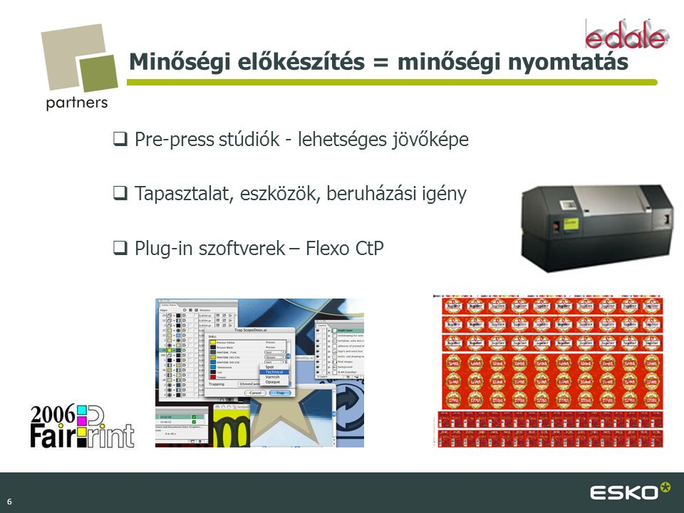 Minőségi előkészítés = minőségi nyomtatás