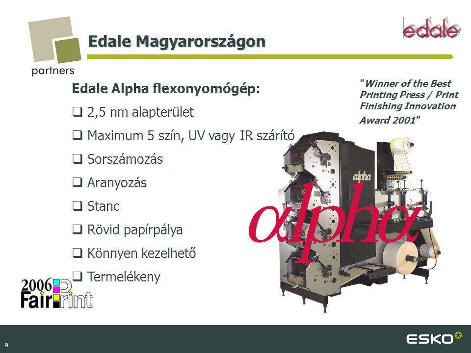 Edale Magyarországon Edale Alpha flexonyomógép: 2,5 nm alapterület