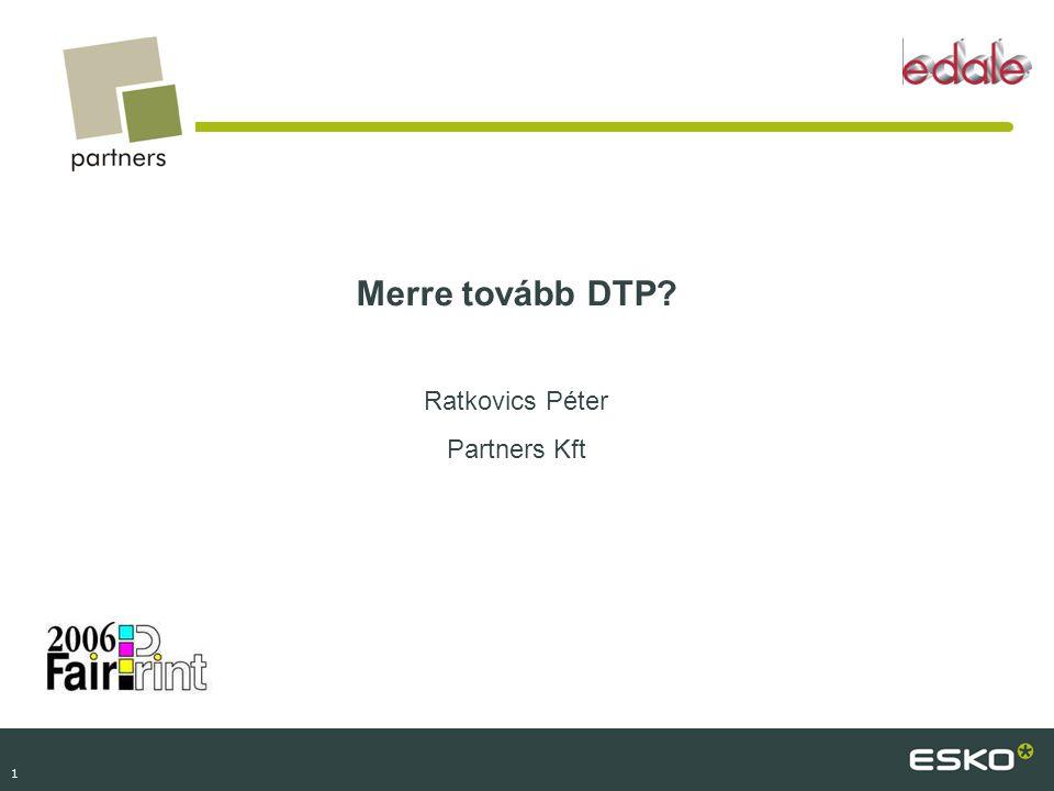 Merre tovább DTP Ratkovics Péter Partners Kft