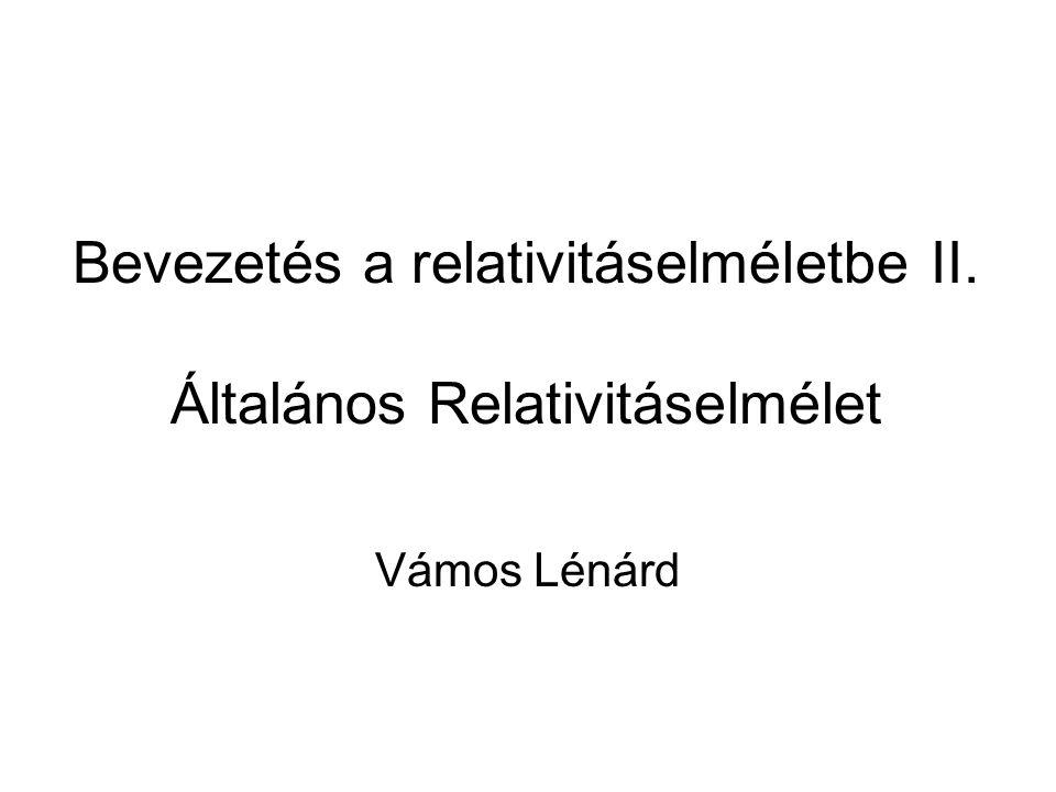 Bevezetés a relativitáselméletbe II. Általános Relativitáselmélet