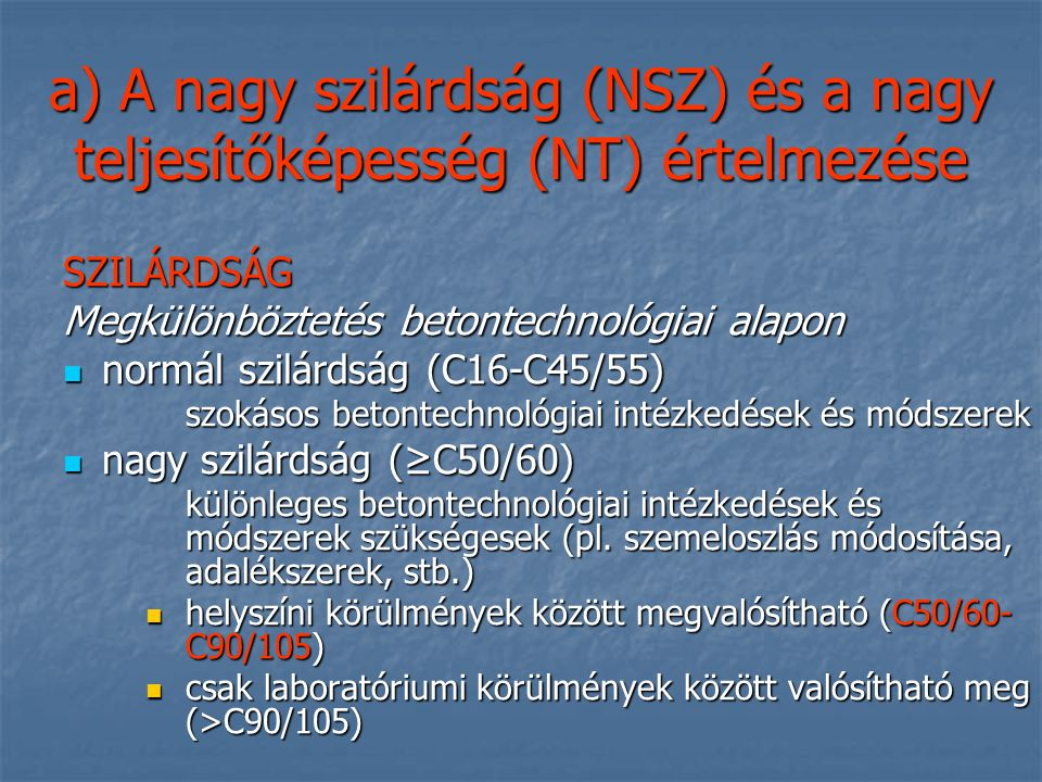 a) A nagy szilárdság (NSZ) és a nagy teljesítőképesség (NT) értelmezése