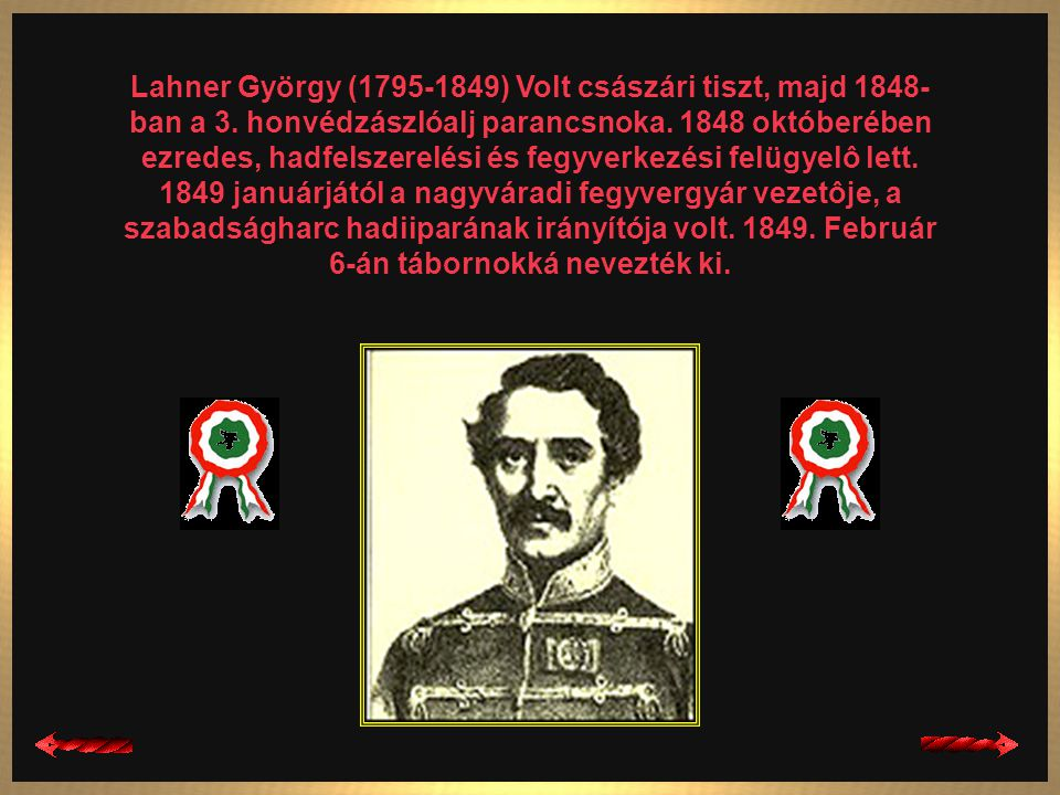 Lahner György (1795-1849) Volt császári tiszt, majd 1848-ban a 3