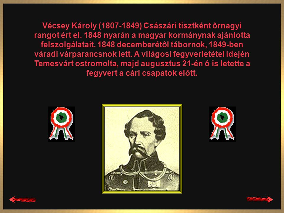Vécsey Károly (1807-1849) Császári tisztként ôrnagyi rangot ért el