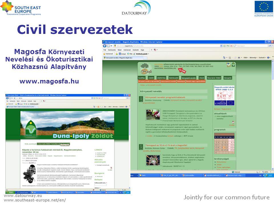 Civil szervezetek Magosfa Környezeti Nevelési és Ökoturisztikai Közhazsnú Alapítvány www.magosfa.hu.