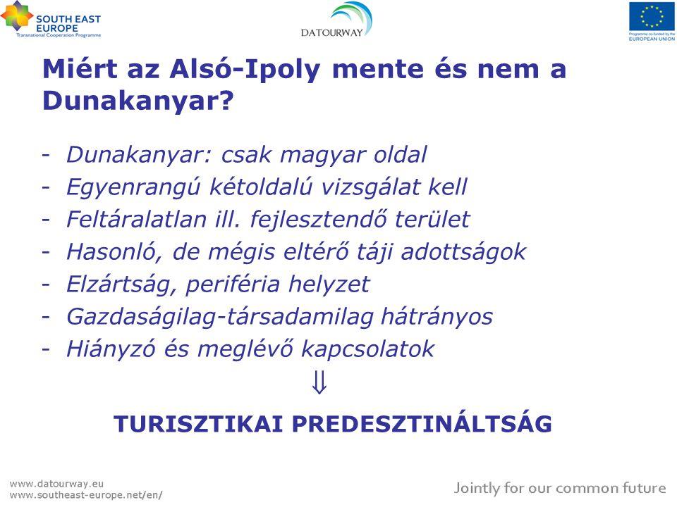 Miért az Alsó-Ipoly mente és nem a Dunakanyar