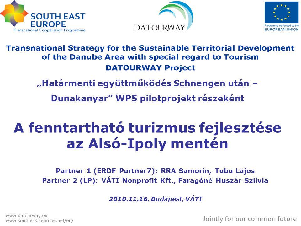 """""""Határmenti együttműködés Schnengen után – Dunakanyar WP5 pilotprojekt részeként A fenntartható turizmus fejlesztése az Alsó-Ipoly mentén"""
