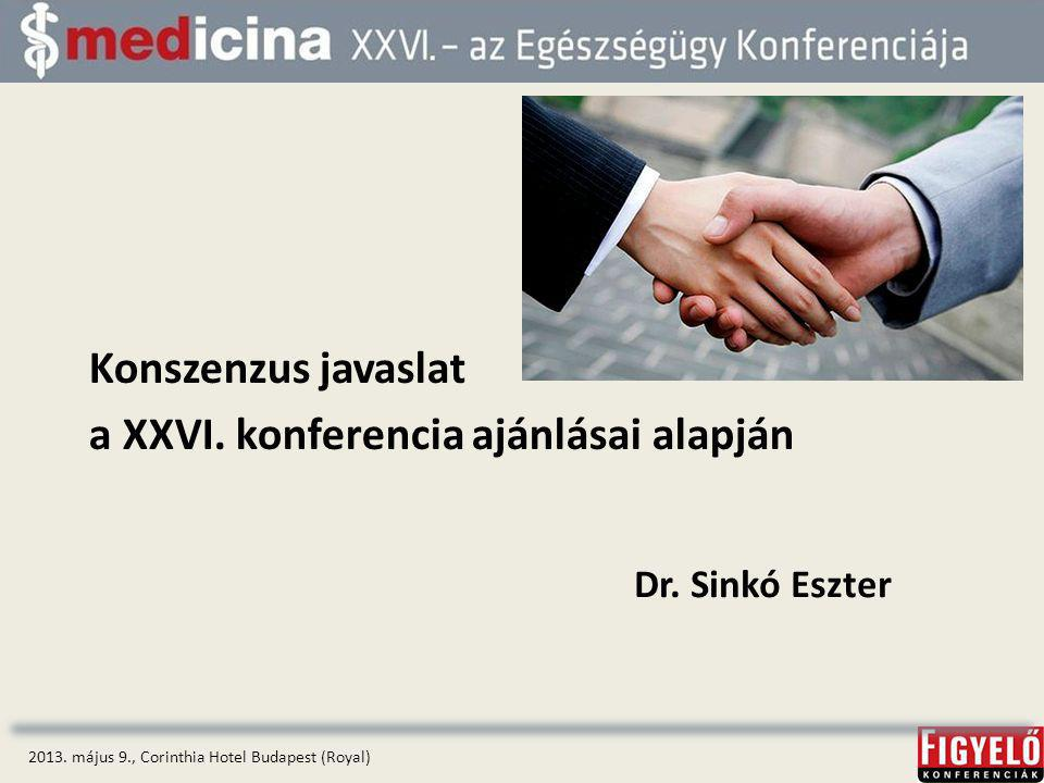 Konszenzus javaslat a XXVI. konferencia ajánlásai alapján