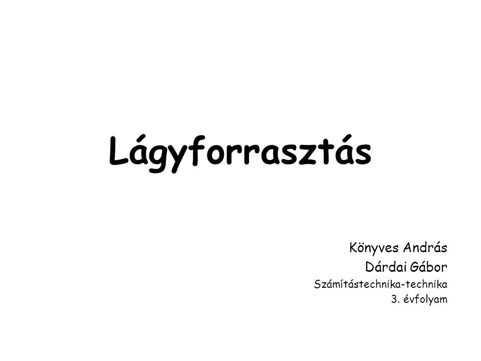 Könyves András Dárdai Gábor Számítástechnika-technika 3. évfolyam