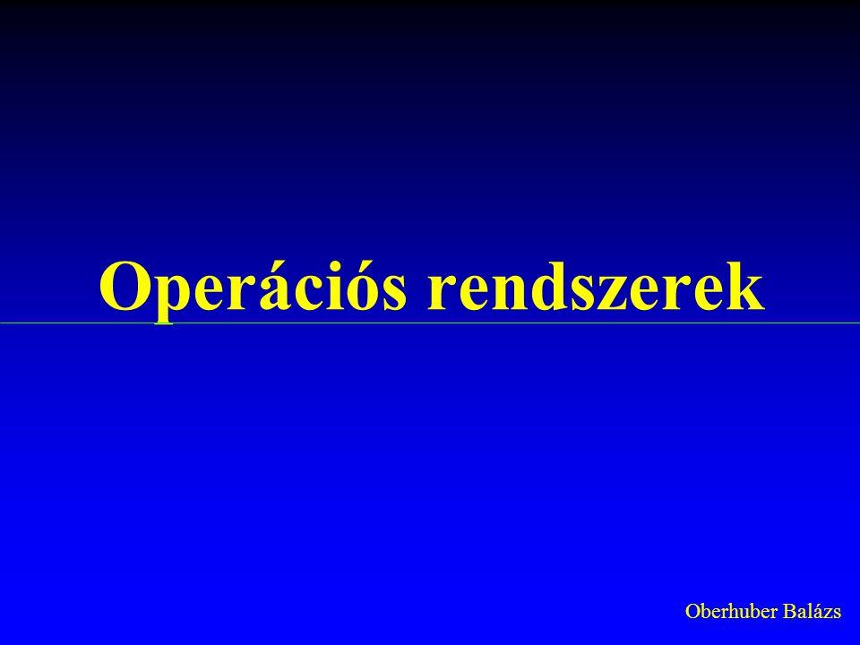 Operációs rendszerek Oberhuber Balázs