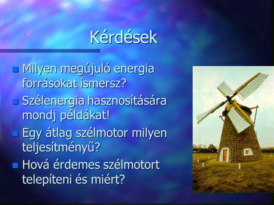 Kérdések Milyen megújuló energia forrásokat ismersz