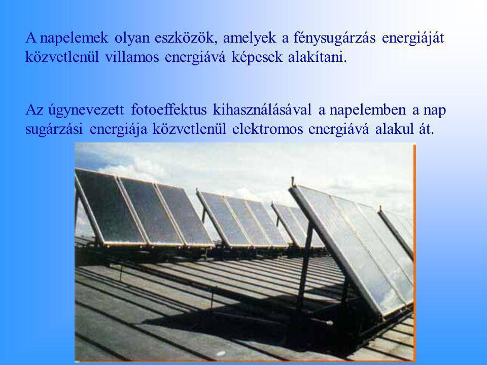A napelemek olyan eszközök, amelyek a fénysugárzás energiáját közvetlenül villamos energiává képesek alakítani.